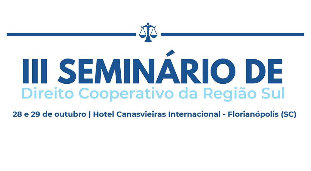 Inscrições para o III Seminário de Direito Cooperativo da Região Sul terminam nesta sexta-feira