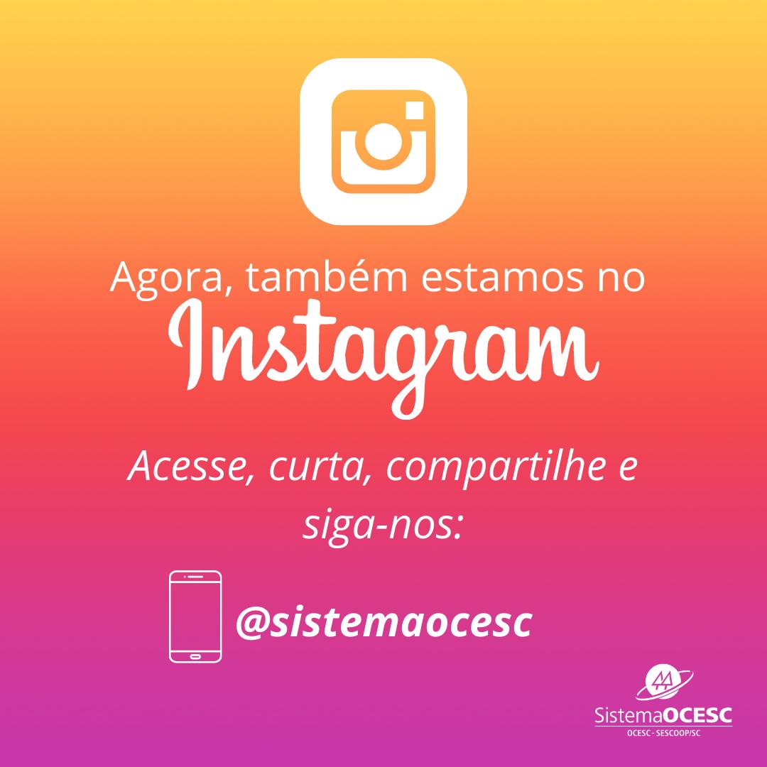 Sistema OCESC, agora, está no Instagram